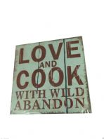 LOVE AND COOK WITH WIL ABANDON  MEDIUM SIZED METAL SHABBY CHIC PLAQUE SIGN GIFT